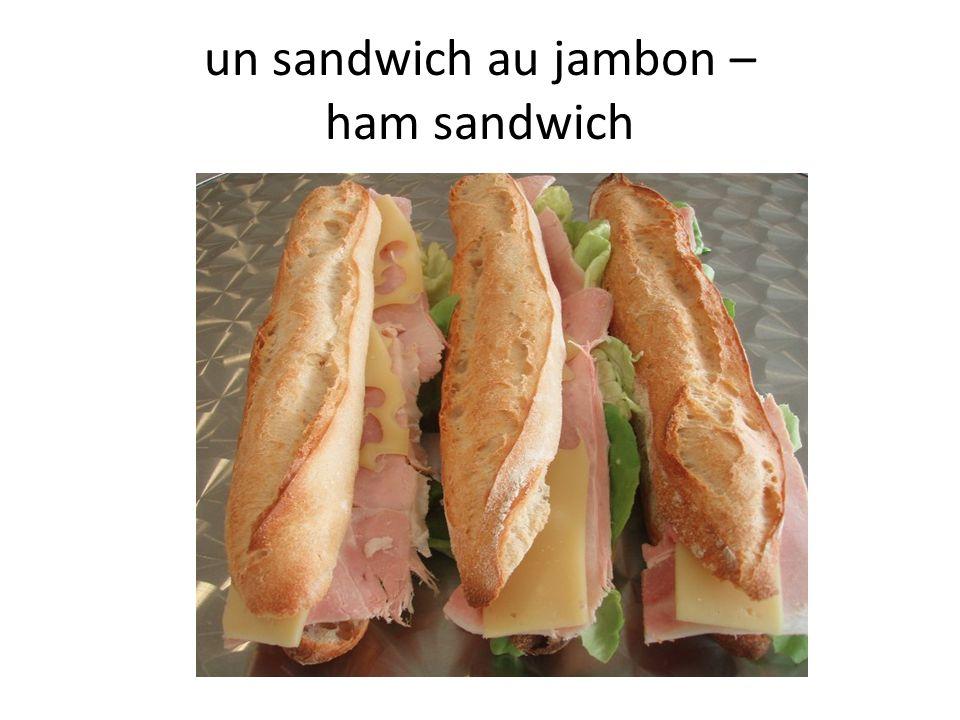 un sandwich au jambon – ham sandwich
