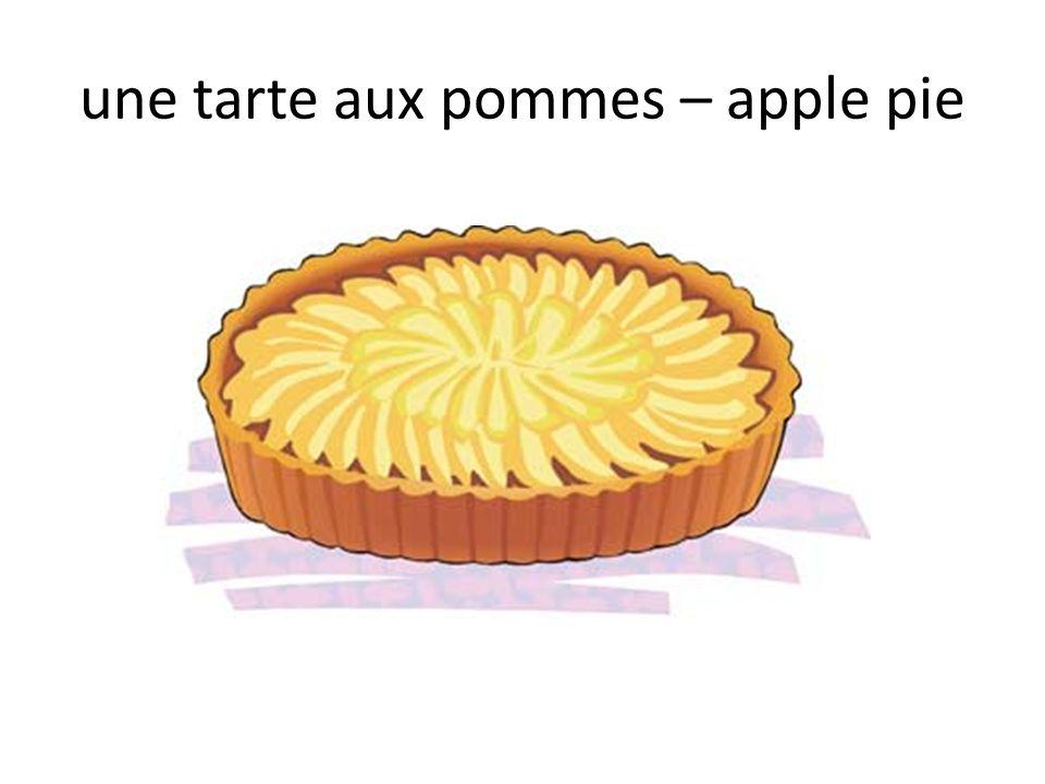 une tarte aux pommes – apple pie