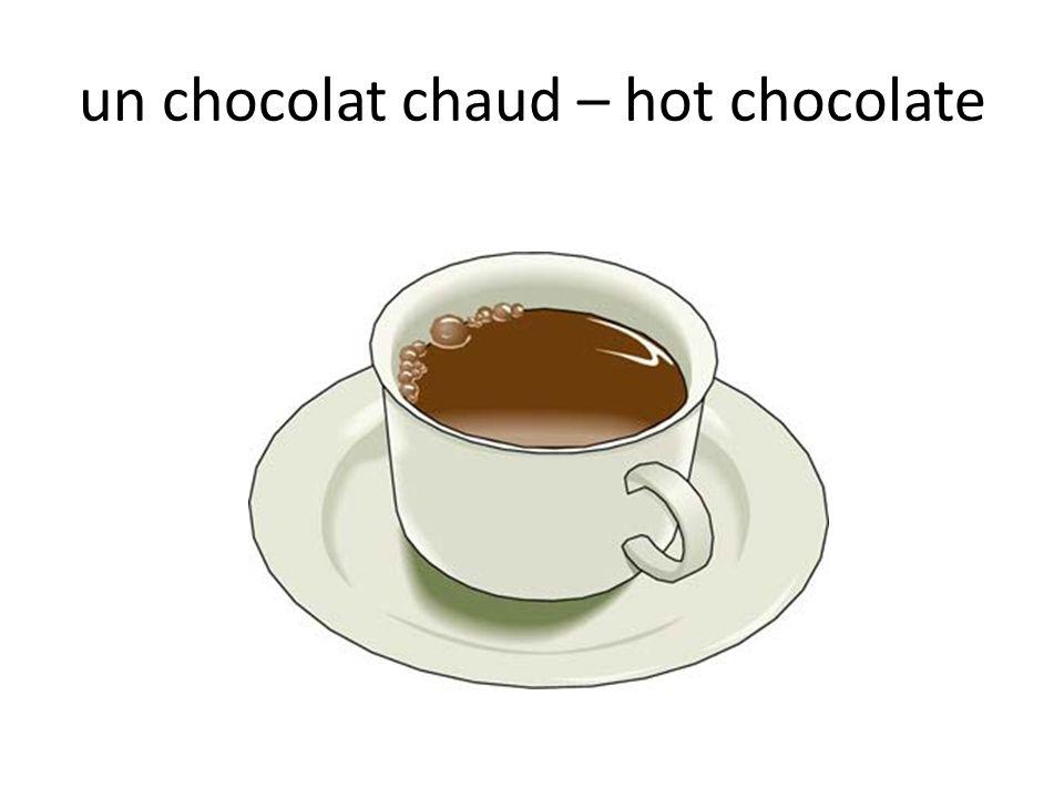 un chocolat chaud – hot chocolate