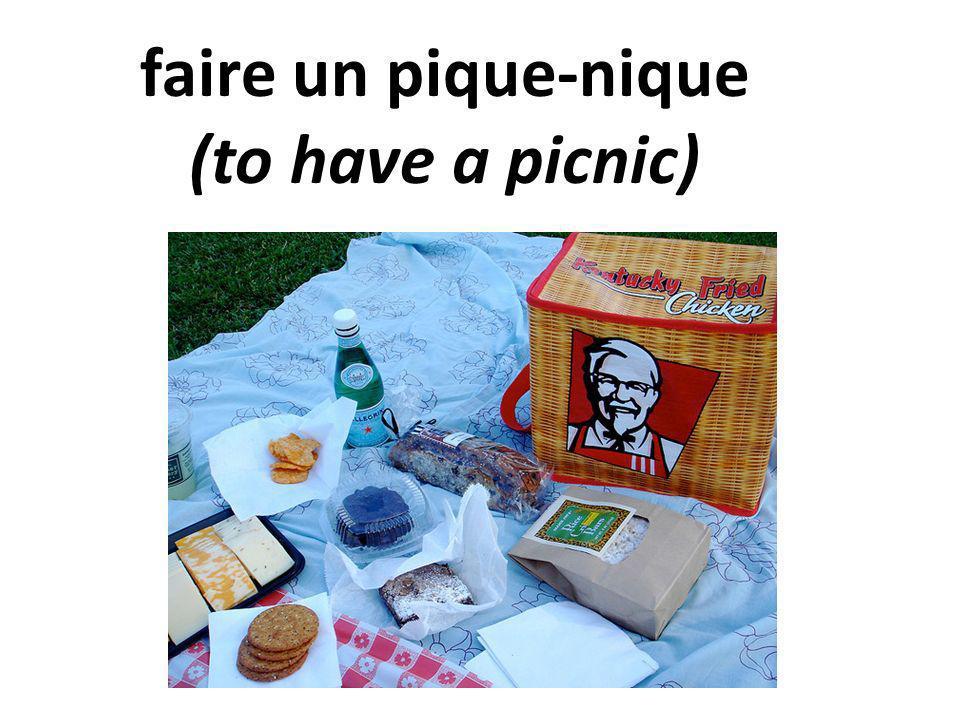 faire un pique-nique (to have a picnic)