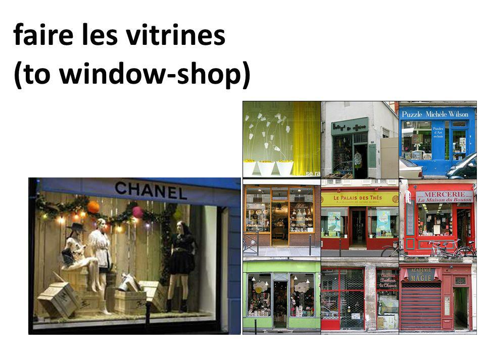 faire les vitrines (to window-shop)