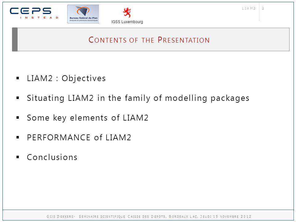 13 PERFORMANCE of LIAM2 LIAM2 IGSS Luxembourg G IJS D EKKERS - S ÉMINAIRE SCIENTIFIQUE C AISSE DES D ÉPÔTS, B ORDEAUX L AC.