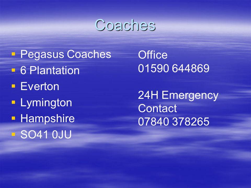 Coaches Pegasus Coaches 6 Plantation Everton Lymington Hampshire SO41 0JU Office 01590 644869 24H Emergency Contact 07840 378265