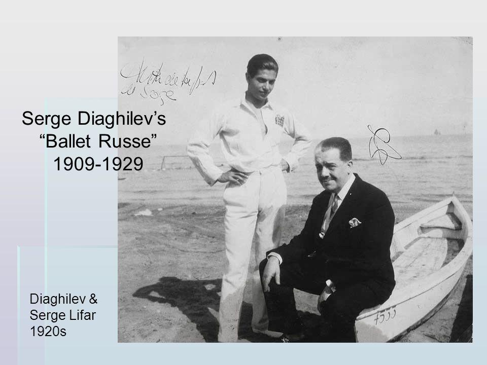 Diaghilev & Serge Lifar 1920s Serge Diaghilevs Ballet Russe 1909-1929