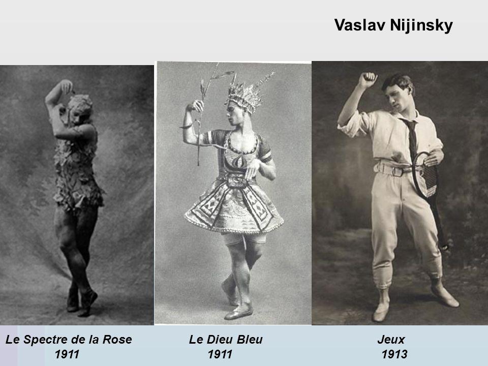 Vaslav Nijinsky Le Spectre de la Rose Le Dieu Bleu Jeux 1911 1911 1913