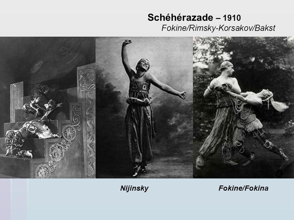 Schéhérazade – 1910 Fokine/Rimsky-Korsakov/Bakst Nijinsky Fokine/Fokina