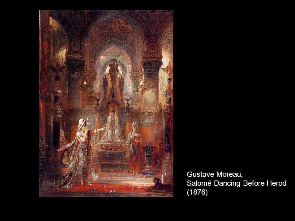 Gustave Moreau, Salomé Dancing Before Herod (1876)