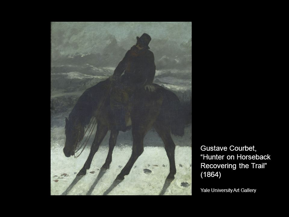 Gustave Courbet, Hunter on Horseback Recovering the Trail (1864) Yale University Art Gallery