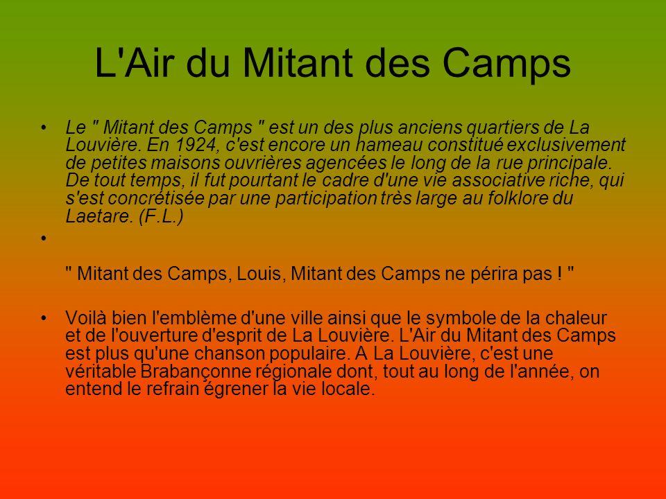 L Air du Mitant des Camps Le Mitant des Camps est un des plus anciens quartiers de La Louvière.