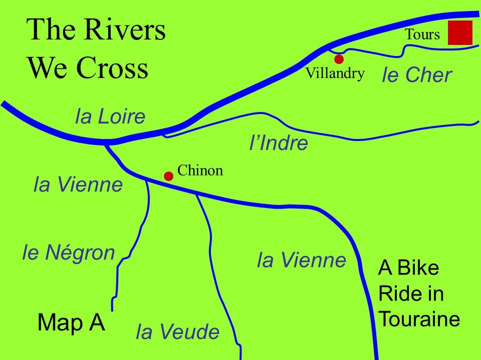 la Loire le Cher lIndre la Veude la Vienne The Rivers We Cross Chinon Villandry Tours A Bike Ride in Touraine Map A le Négron