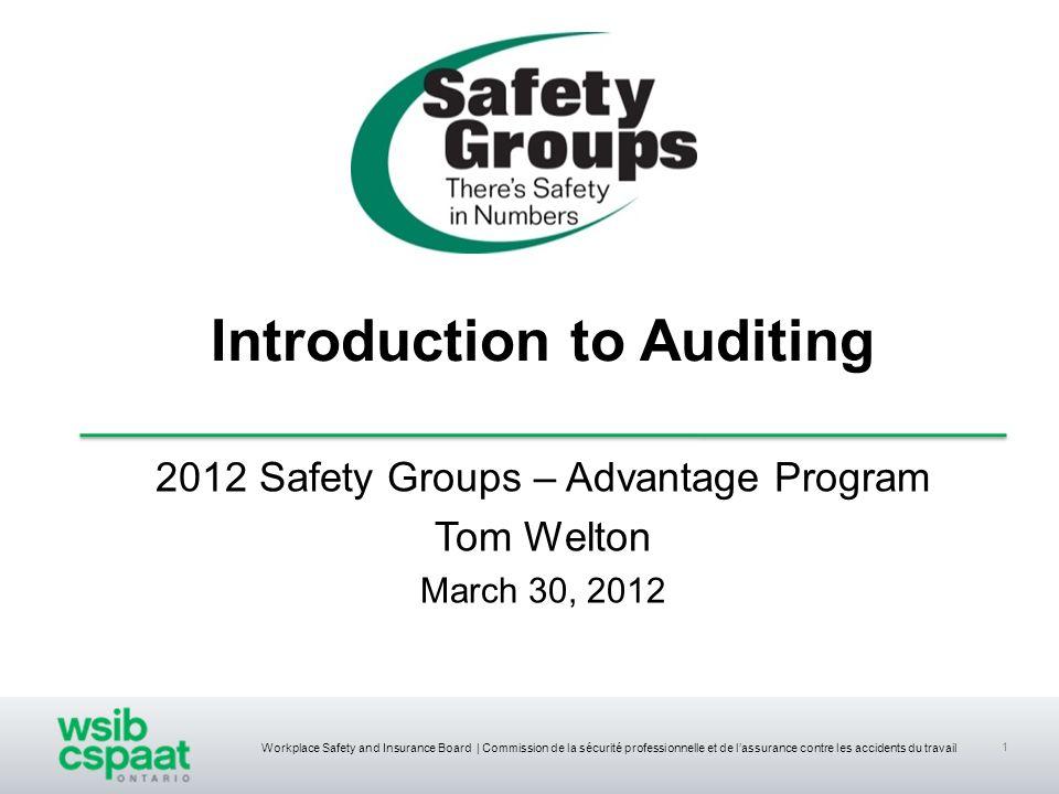 Workplace Safety and Insurance Board | Commission de la sécurité professionnelle et de lassurance contre les accidents du travail 1 2012 Safety Groups