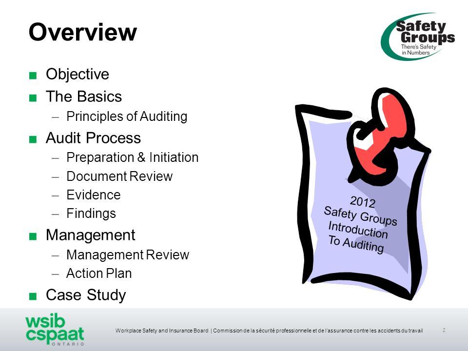 Workplace Safety and Insurance Board | Commission de la sécurité professionnelle et de lassurance contre les accidents du travail 2 Overview Objective