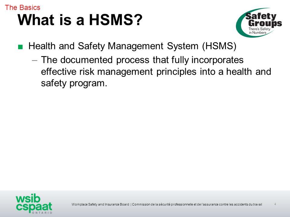 Workplace Safety and Insurance Board | Commission de la sécurité professionnelle et de lassurance contre les accidents du travail 4 Health and Safety