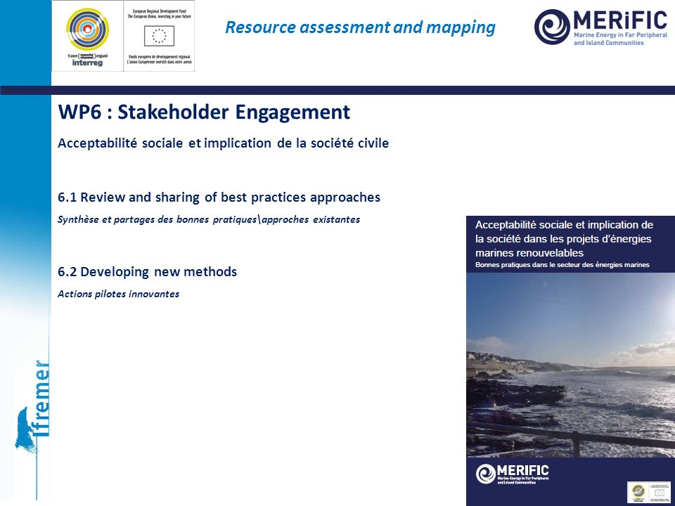 WP6 : Stakeholder Engagement Acceptabilité sociale et implication de la société civile 6.1 Review and sharing of best practices approaches Synthèse et