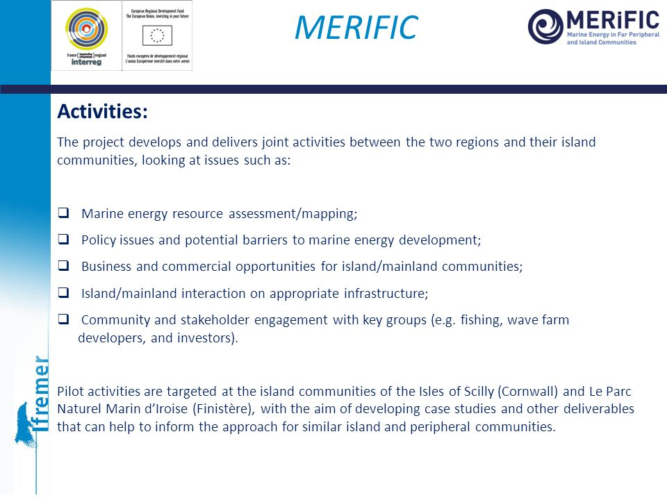 Activities: The project develops and delivers joint activities between the two regions and their island communities, looking at issues such as: Marine