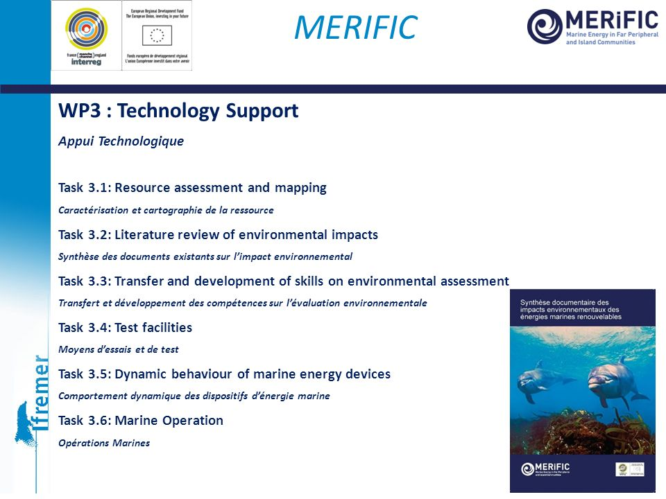 WP3 : Technology Support Appui Technologique Task 3.1: Resource assessment and mapping Caractérisation et cartographie de la ressource Task 3.2: Liter