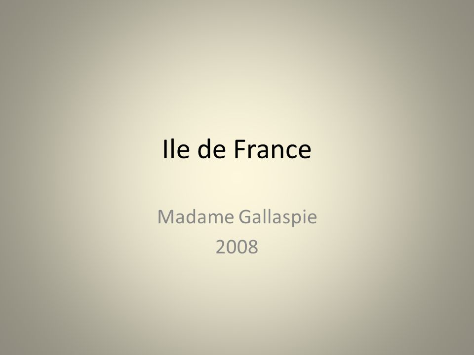 Ile de France Madame Gallaspie 2008