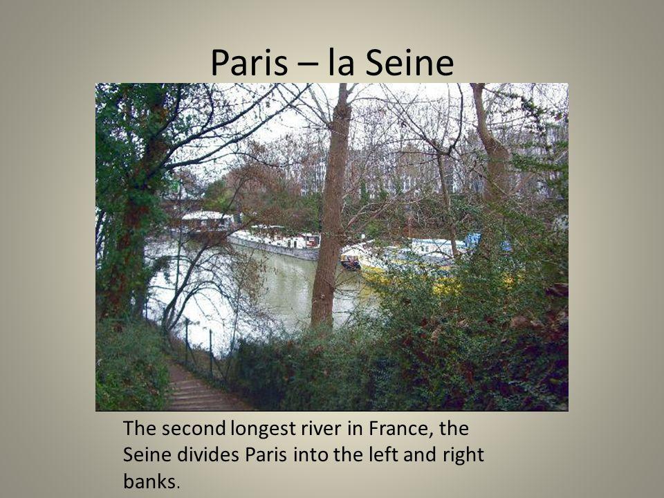 Paris – la Seine The second longest river in France, the Seine divides Paris into the left and right banks.