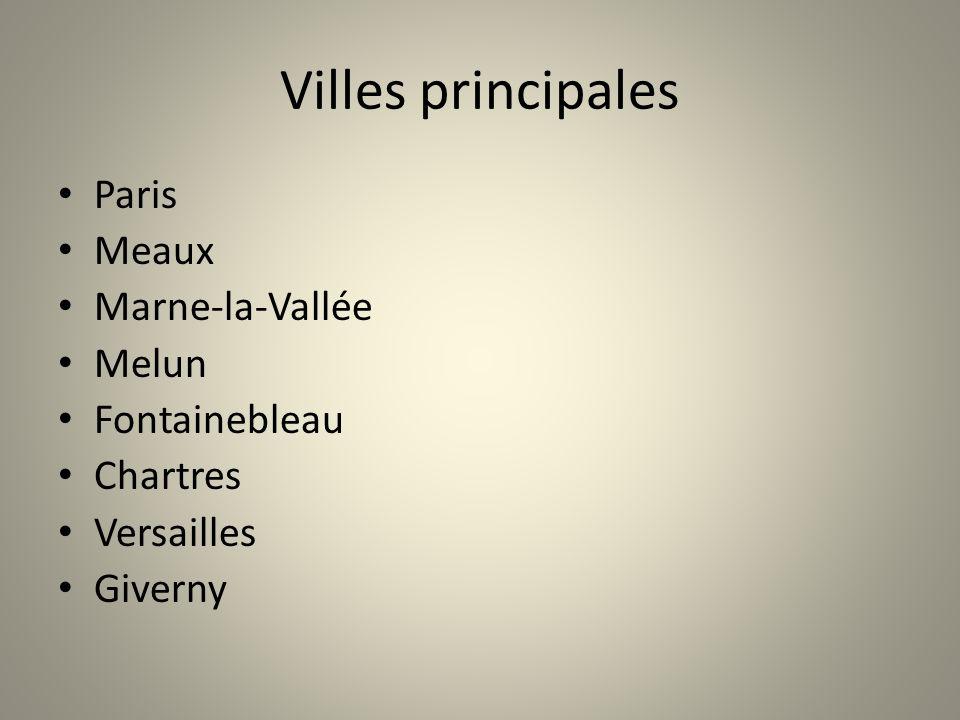 Villes principales Paris Meaux Marne-la-Vallée Melun Fontainebleau Chartres Versailles Giverny