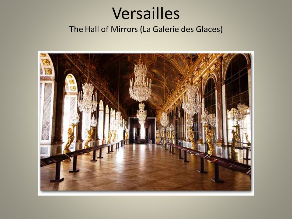 Versailles The Hall of Mirrors (La Galerie des Glaces)