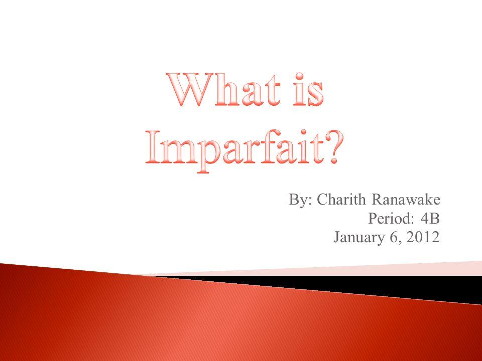 By: Charith Ranawake Period: 4B January 6, 2012