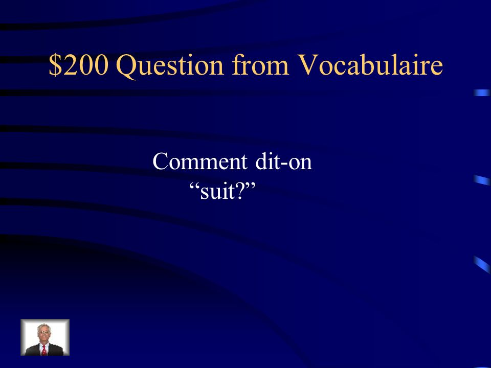 $100 Answer from Vocabulaire les gants (m.)