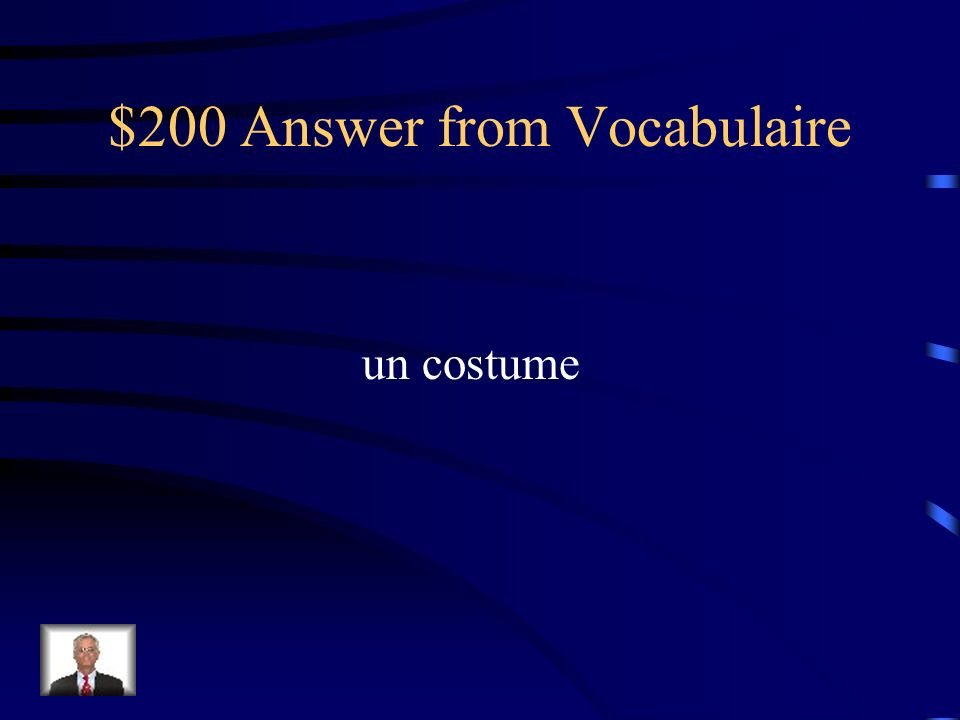 $200 Question from Vocabulaire Comment dit-on suit
