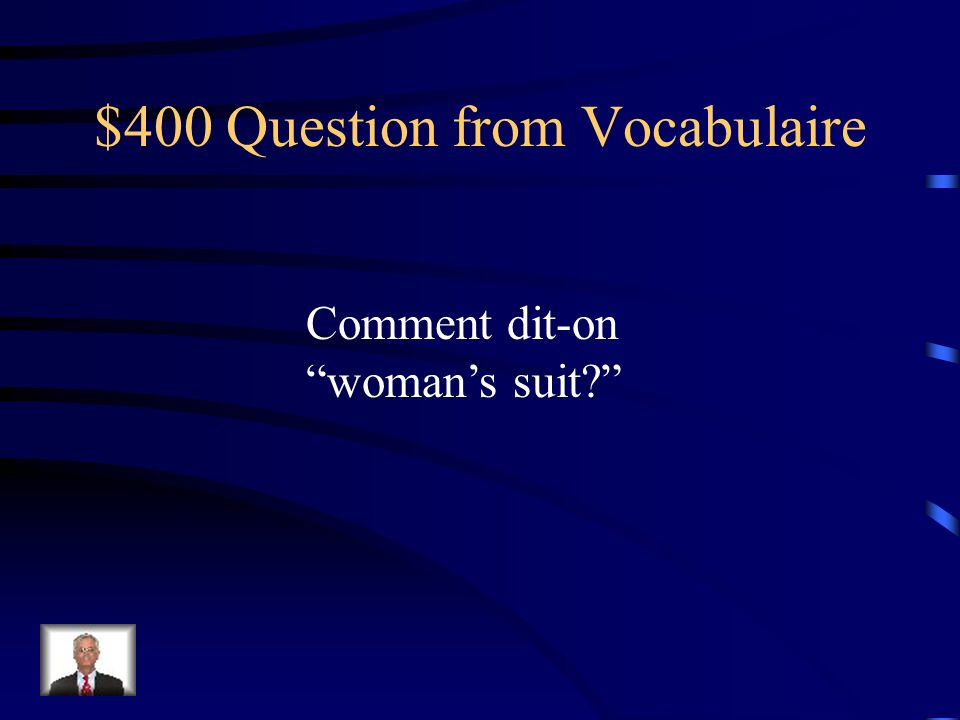 $300 Answer from Vocabulaire une jupe