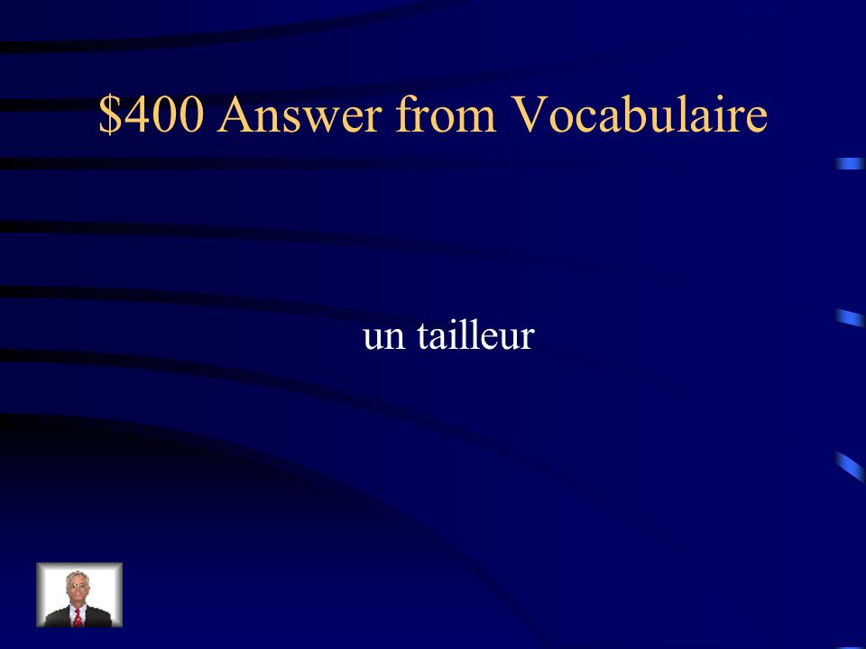 $400 Question from Vocabulaire Comment dit-on womans suit