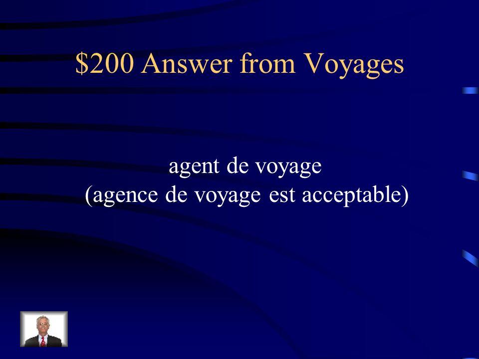 $200 Question from Voyager Un homme qui organise les voyages est un ________.