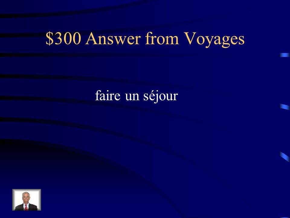 $300 Question from Voyages to spend time somewhere est _________.
