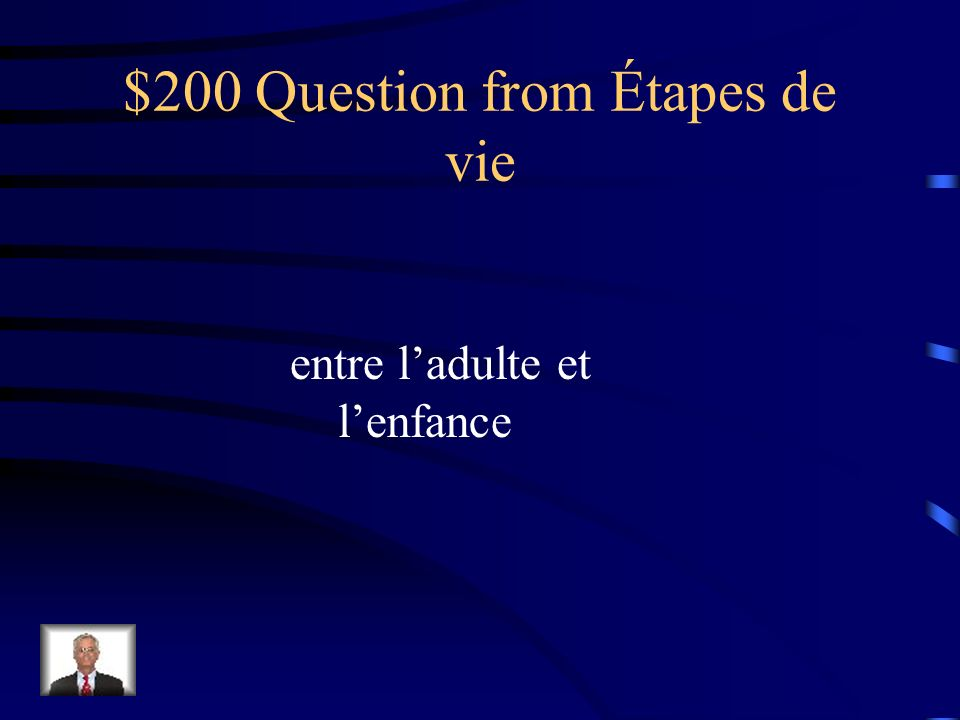$100 Answer from Étapes de vie lenfance