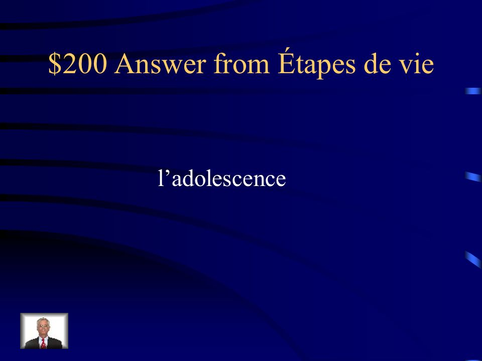 $200 Question from Étapes de vie entre ladulte et lenfance
