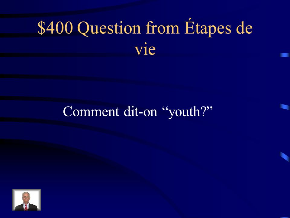 $300 Answer from Étapes de vie la vieillesse