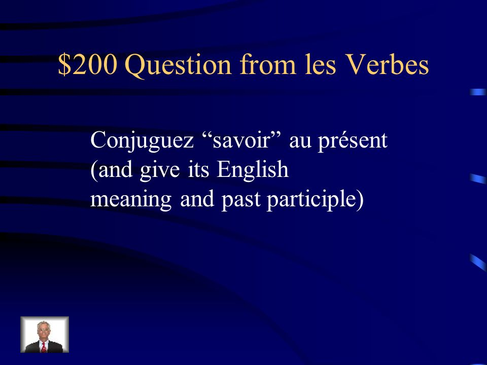 $100 Answer from les Verbes entendre – to hear jentendaisnous entendions tu entendaisvous entendiez il entendaitils entendaient (was/were hearing/used to hear)