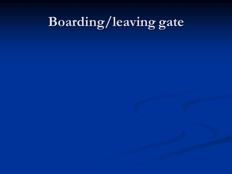 Boarding/leaving gate