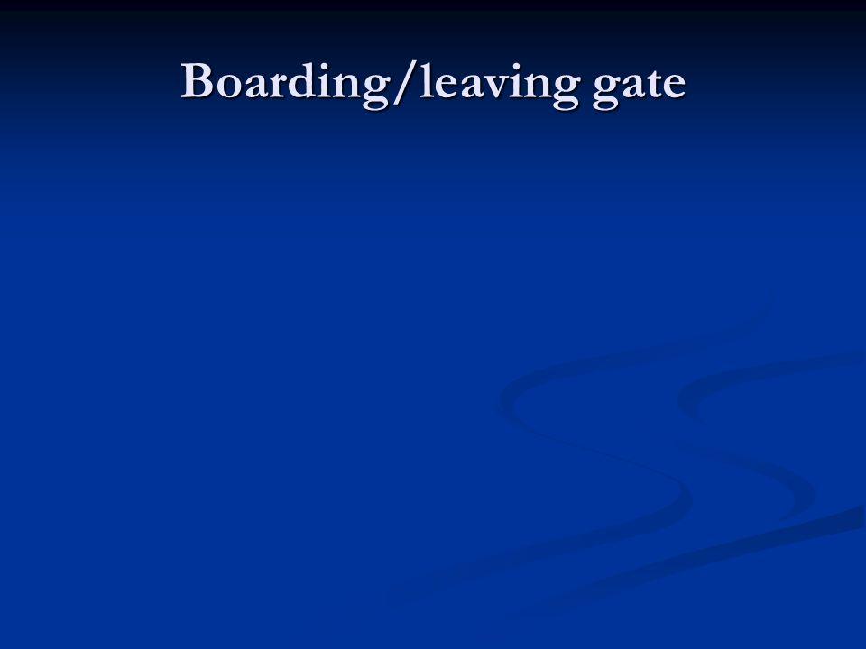 Boarding/leaving gate