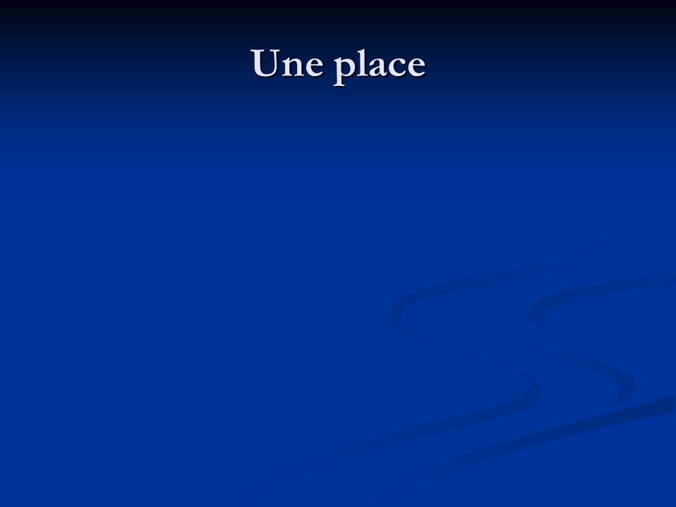 Une place