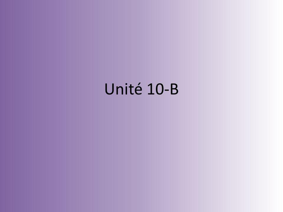 Unité 10-B