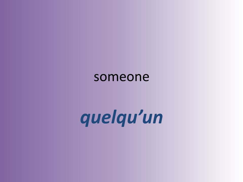 someone quelquun