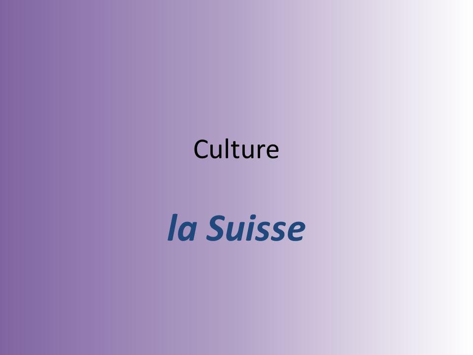 Culture la Suisse