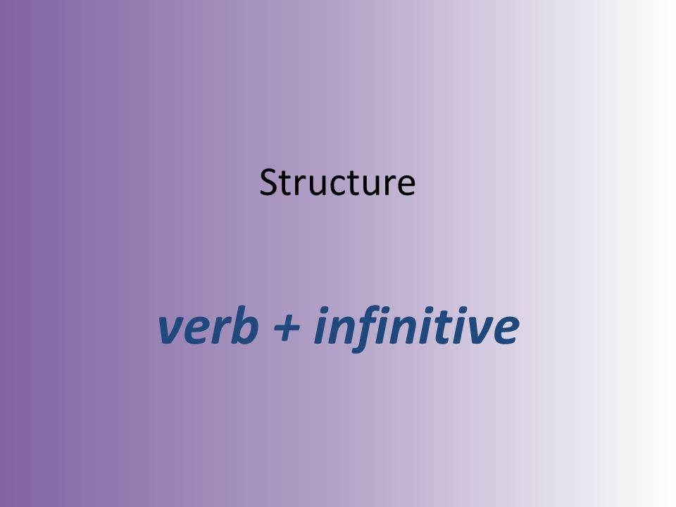 Structure verb + infinitive
