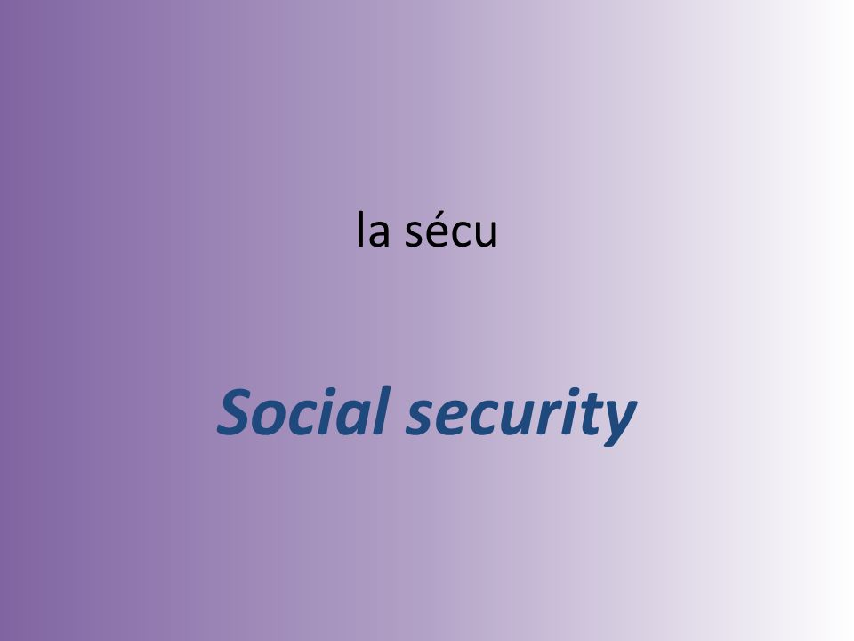 la sécu Social security