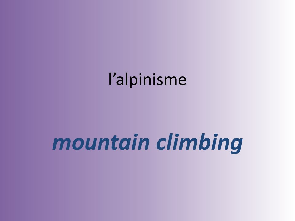 lalpinisme mountain climbing