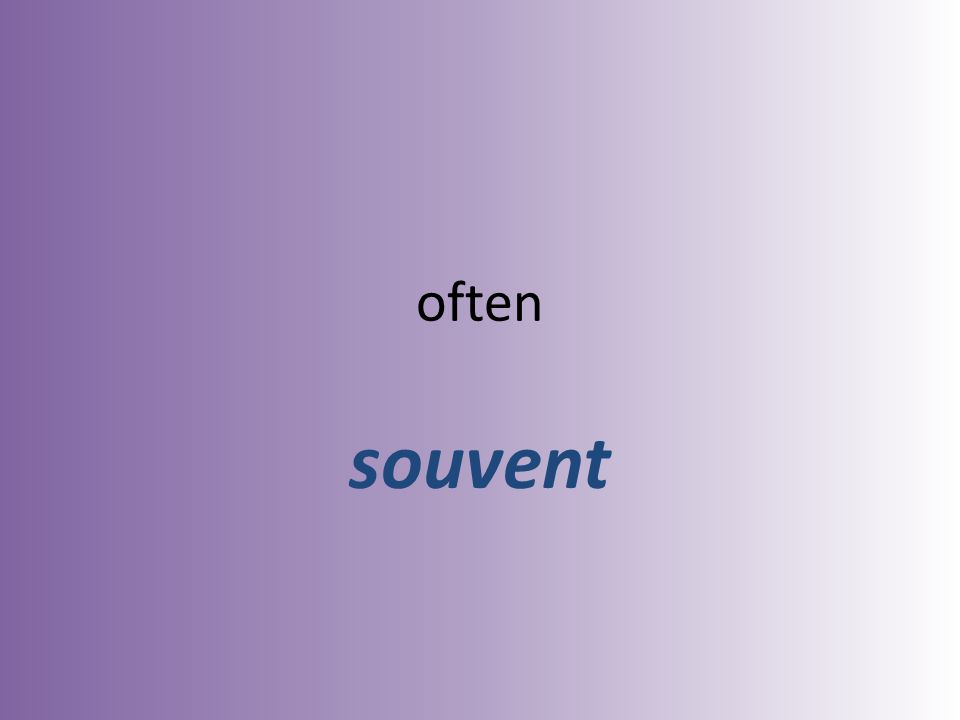 often souvent