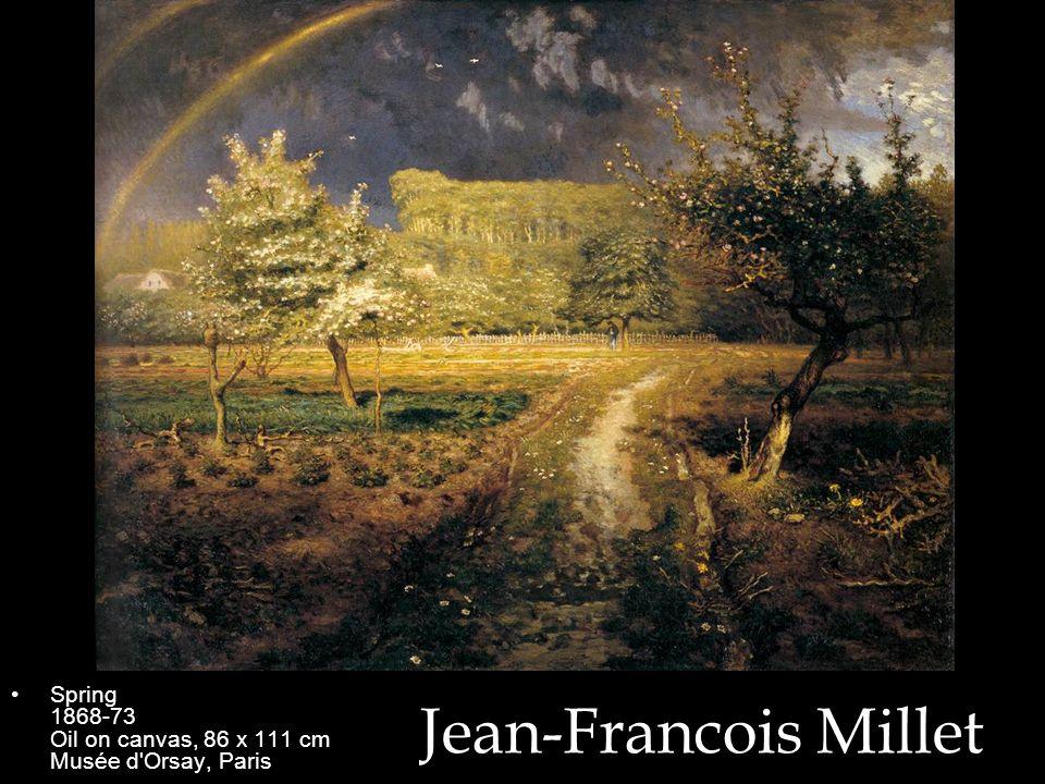 Jean-Francois Millet Spring 1868-73 Oil on canvas, 86 x 111 cm Musée d'Orsay, Paris