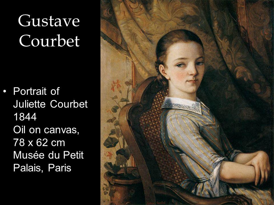 Gustave Courbet Portrait of Juliette Courbet 1844 Oil on canvas, 78 x 62 cm Musée du Petit Palais, Paris