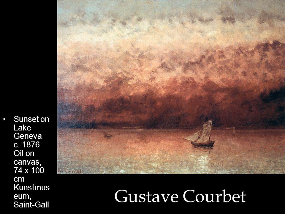 Gustave Courbet Sunset on Lake Geneva c. 1876 Oil on canvas, 74 x 100 cm Kunstmus eum, Saint-Gall