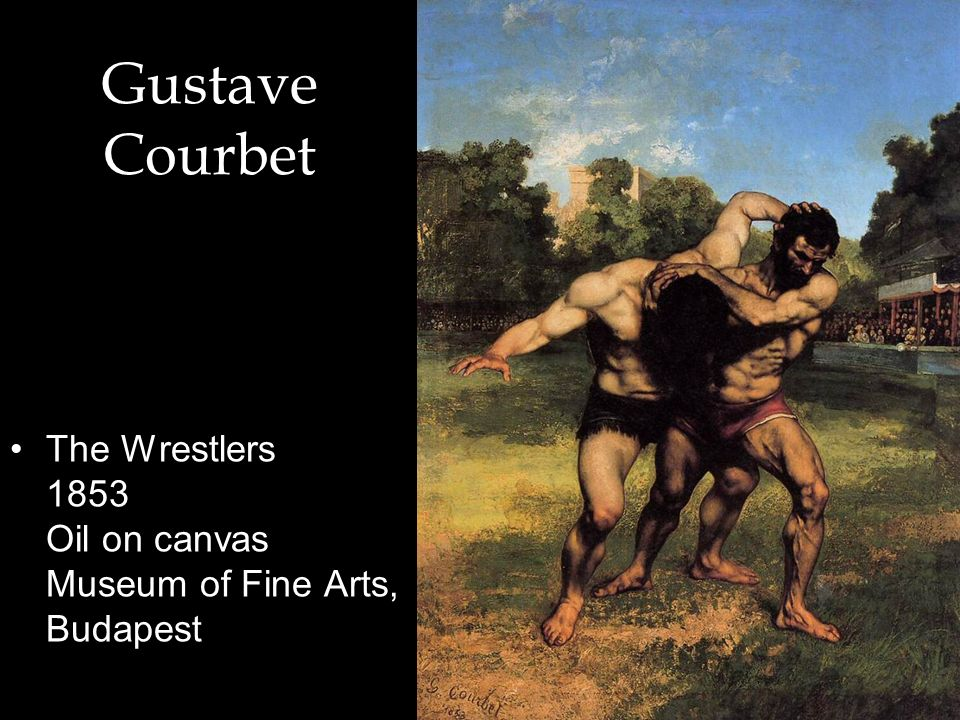 Gustave Courbet The Wrestlers 1853 Oil on canvas Museum of Fine Arts, Budapest