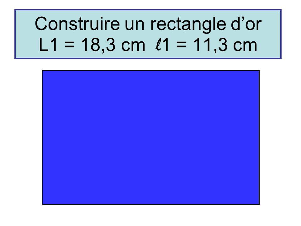 Construire un rectangle dor L1 = 18,3 cm l 1 = 11,3 cm